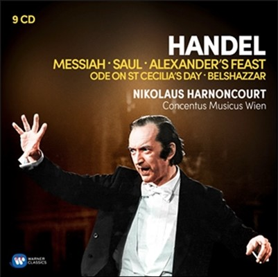 Nikolaus Harnoncourt 헨델: 오라토리오 - 메시아, 사울, 알렉산더의 향연 외 (Handel: Messiah, Saul, Alexander's Feast, Ode on St Cecilia's Day, Belshazzar) 니콜라우스 아르농쿠르, 콘첸투스 무지쿠스 빈