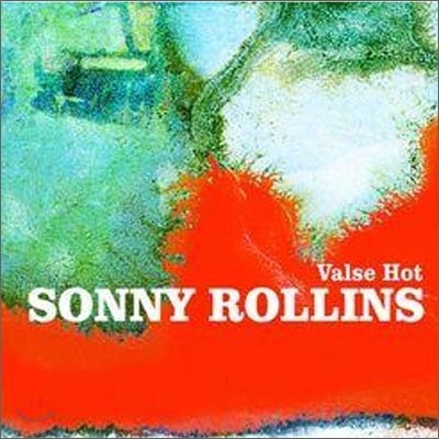 Sonny Rollins - Valse Hot