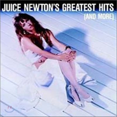 Juice Newton - Greatest Hits (And More)