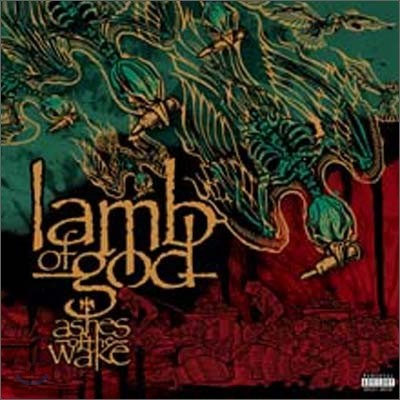 Lamb Of God - Ashes Of The Wake