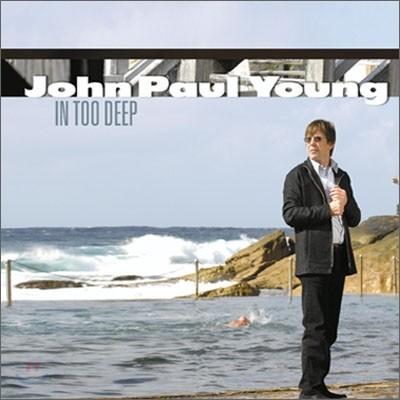 John Paul Young - In Too Deep