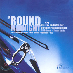 The 12 Cellists Of The Berlin Philharmonic - Round Midnight
