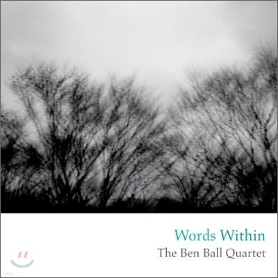 Ben Ball Quartet - Words Within