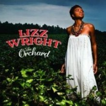 Lizz Wright - The Orchard (Limited Edition)