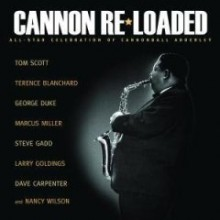 Tom Scott & Special Guests - Cannon Re-Loaded: An All Star Celebration Of Cannonball Adderley