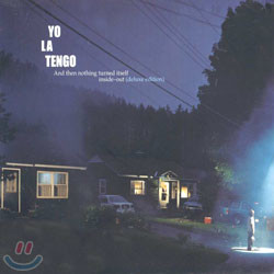 Yo La Tengo - And Then Nothing Turned Itself Inside-Out (Deluxe Edition)