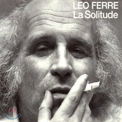 Leo Ferre - La Solitude