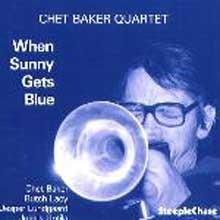 Chet Baker - When Sunny Gets Blue