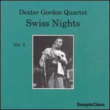 Dexter Gordon - Swiss Nights, Vol. 3