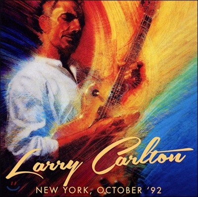 Larry Carlton (래리 칼튼) - New York, October '92 (92년 10월 뉴욕 콘서트 실황)