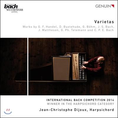 Jean-Christophe Dijoux 버라이어티 - 헨델 / 북스테후데 / 게오르크 뵘 / 바흐 / 텔레만 / C.P.E. 바흐: 하프시코드 작품집 (Varietas - Handel / Buxtehude / Bohm / J.S. Bach / Mattheson / Telemann: Harpsicho
