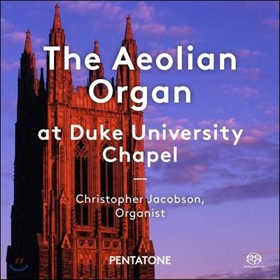 Christopher Jacobson 듀크 대학 예배당의 에올리안 파이프 오르간 연주집 (The Aeolian Organ at Duke University Chapel)