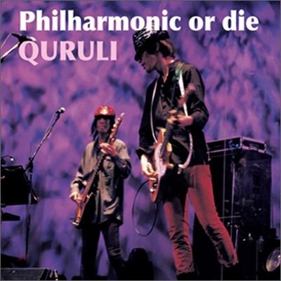 Quruli - Philharmonic or Die (Live Best)
