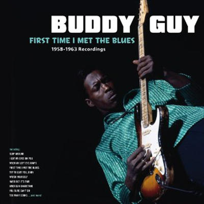 Buddy Guy - First Time I Met The Blues: 1958-1963 Recordings (180G)(LP)