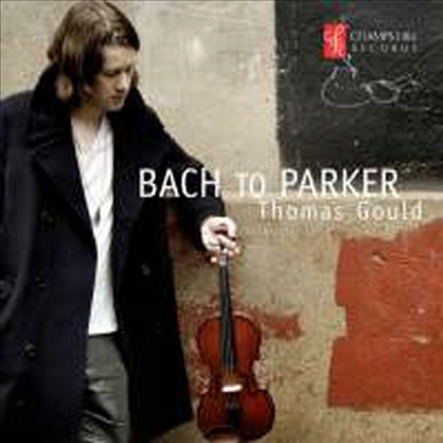 바흐 to 찰리 파커 (Bach to Charlie Parker) - Thomas Gould