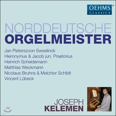 Joseph Kelemen 북독일 오르간 마스터들 - 뤼벡 / 베크만 / 브룬스 / 샤이데만 / 스벨링크 (Norddeutsche Orgelmeister - Sweelinck, Praetorius, Scheidemann, Weckmann, Bruhns, Schildt, Lubeck)