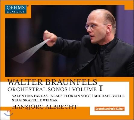 Hansjorg Albrecht 발터 브라운펠스: 관현악 가곡 1집 (Walter Braunfels: Orchestral Songs Vol.1 - Vorspiel und Prolog der Nachtigall, Abschied vom Walde, Don Juan) 한스요르그 알브레히트, 바이마르 슈타츠