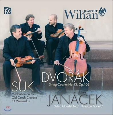 Quartet Wihan 드보르작: 현악 사중주 13번 / 수크: 성 바츨라프 명상곡 / 야나체크: 사중주 1번 '크로이처 소나타' - 비한 콰르텟 (Dvorak / Suk / Janacek: String Quartets Op.106, St Wenceslas Meditation, Kre