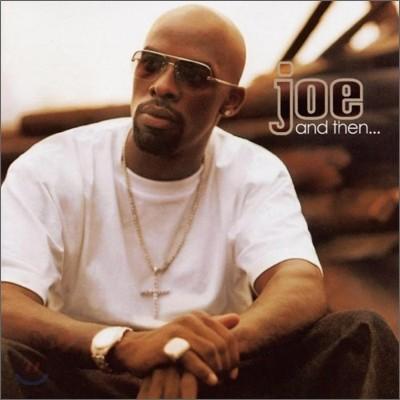 Joe - And Then...