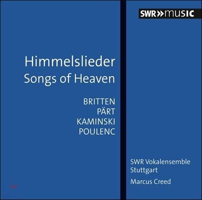 Marcus Creed 천국의 노래 - 브리튼 / 패르트 / 카민스키 / 풀랑크: 무반주 크리스마스 노래들 (Songs of Heaven [Himmelslieder]- Britten, Part, Kaminski, Poulenc) 마르쿠스 크리드, 슈투트가르트 SWR 보칼앙상