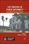 The Practice of Public Diplomacy: Confronting Challenges Abroad
