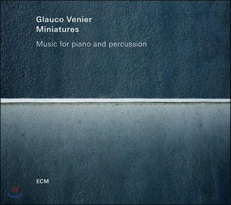 Glauco Venier (글라우코 베니에르) - Miniatures (미니어처스)
