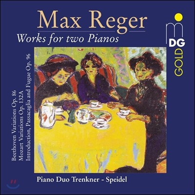 Piano Duo Trenkner-Speidel 막스 레거: 두 대의 피아노를 위한 작품 - 모차르트 & 베토벤 변주곡과 푸가 (Max Reger: Complete Works for Two Pianos - Mozart Variations, Beethoven Variations)