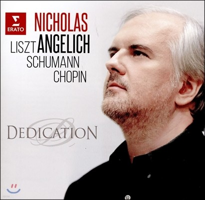 Nicholas Angelich 헌정 - 슈만 / 리스트 / 쇼팽: 피아노 작품집 (Dedication - Scumann / Liszt / Chopin: Piano Works) 니콜라스 앙헬리치