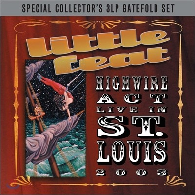 Little Feat (리틀 핏) - Highwire Act: Live in St. Louis 2003 [3LP]