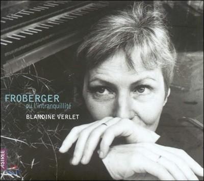 Blandine Verlet 요한 야콥 프로베르거: 하프시코드 모음곡집 (Froberger ou l'intranquillite)