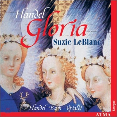 Suzie LeBlanc 헨델: 글로리아 / 바흐: 칸타타 / 비발디: 협주곡 외 (Handel: Gloria / J.S. Bach: Cantata / Vivaldi: Concertos) 수지 르블랑