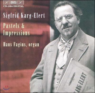 Hans Fagius 시그프리드 카르크-엘러트: 파스텔, 인상 (Sigfrid Karg-Elert: Pastels, Impressions)