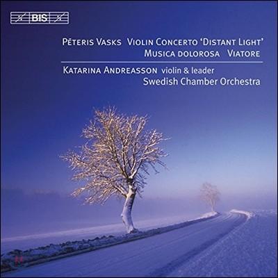 Katarina Andreasson 바스크: 바이올린 협주곡 (Peteris Vasks: Violin Concerto 'Distant Light')