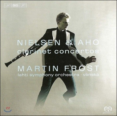 Martin Frost 닐센 / 아호: 클라리넷 협주곡 (Nielsen / Aho: Clarinet Concertos)