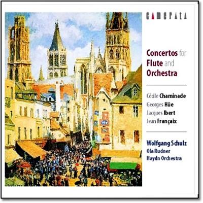 Wolfgang Schulz 샤미나드 / 휴 / 이베르 / 프랑세: 플루트와 오케스트라를 위한 협주곡집 (Chaminade / Hue / Ibert / Francaix : Flute Concertos)