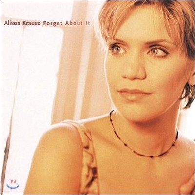 Alison Krauss (앨리슨 크라우스) - Forget About It [24k Gold Disc]