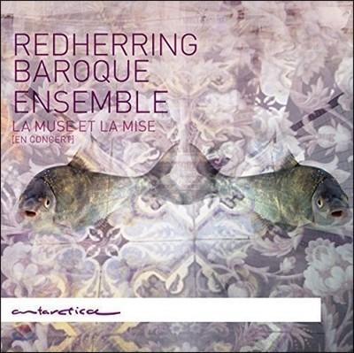 Redherring Baroque Ensemble 프랑스 바로크 편곡 작품집 (La Muse Et La Mise) 레드헤링 바로크 앙상블