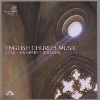 영국 교회 음악 : 버드 & 험프리 & 기번즈 (English Church Music : Byrd & Humfrey & Gibbons)