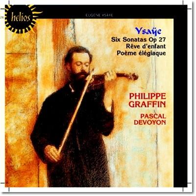 Philippe Graffin 이자이: 6곡의 무반주 바이올린 소나타 (Eugene Ysaye: Six Sonatas for solo violin Op. 27)