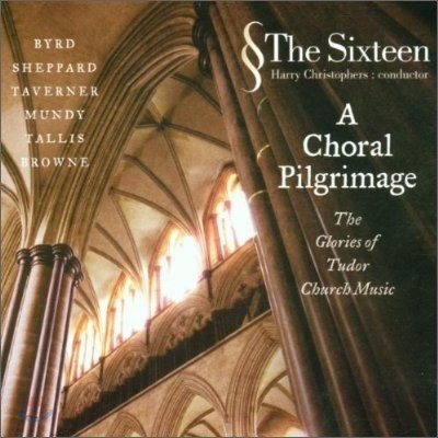 The Sixteen 코랄 순례 - 버드, 셰퍼드, 태브너, 문디 등 폴리포니 작품들 (A Choral Pilgrimage)
