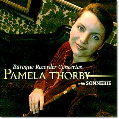 Pamela Thorby / Sonnerie 바로코 리코더 협주곡집 (Baroque Recorder Concertos) 파멜라 소비 / 소네리