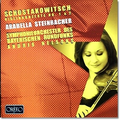 Arabella Steinbacher 쇼스타코비치: 바이올린 협주곡 (Shostakovich: Violin Concertos)