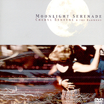 Cheryl Bentyne & The Harmony - Moonlight Serenade (Dvd Audio)