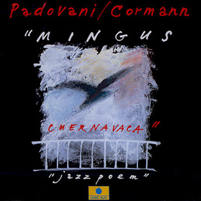 Padovani /  Cormann - Mingus Cuernavaca
