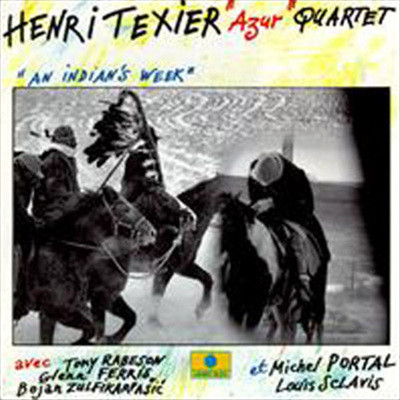 Henri Texier Azur Quartet - An Indian's Week