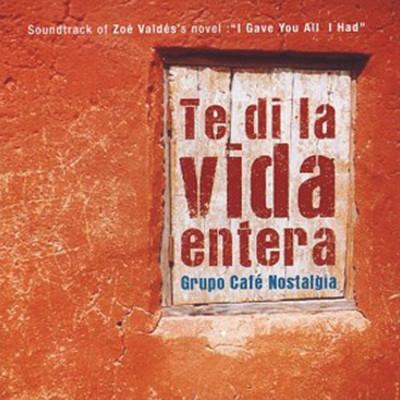 Te Di La Vida Entera - Grupo Cafe Nostalgia