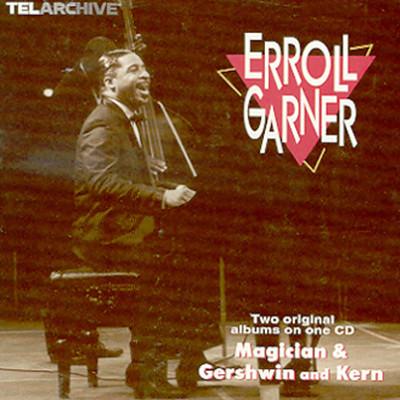 Erroll Garner - Magician & Gershwin And Kern