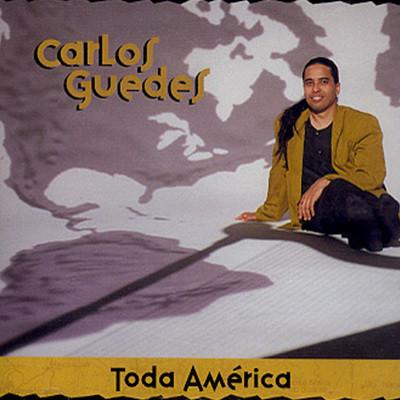 Carlos Guedes - Toda America