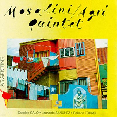 Argentine: Juan-Jose Mosalini / Agri Quintet 피아졸라 / 산체스: 반도네온 오중주