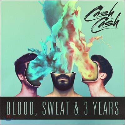 Cash Cash (캐쉬 캐쉬) - Blood, Sweat & 3 Years